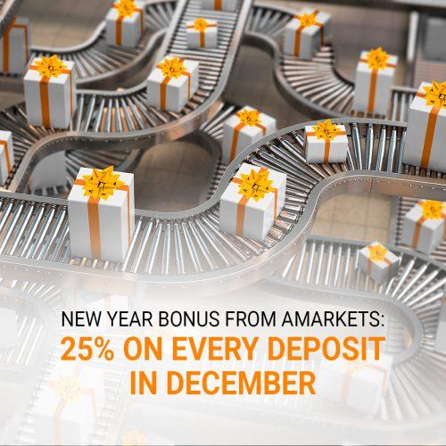 New Year Bonus from AMarkets: 25% on every deposit